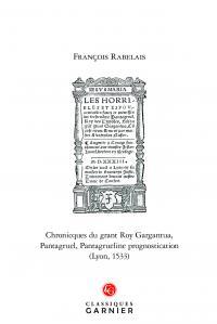 CHRONICQUES DU GRANT ROY GARGANTUA, PANTAGRUEL, PANTAGRUELINE PROGNOSTICATION (L