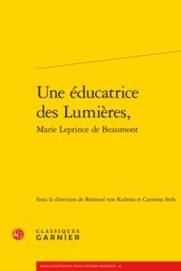 UNE EDUCATRICE DES LUMIERES, MARIE LEPRINCE DE BEAUMONT