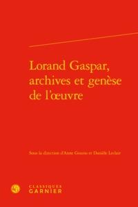 LORAND GASPAR, ARCHIVES ET GENESE DE L'OEUVRE