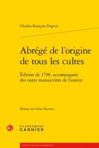 ABREGE DE L'ORIGINE DE TOUS LES CULTES - EDITION DE 1798, ACCOMPAGNEE DES NOTES