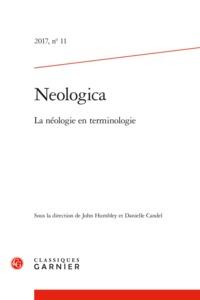 NEOLOGICA. 2017 REVUE INTERNATIONALE DE NEOLOGIE, N  11 - LA NEOLOGIE EN TERMINO