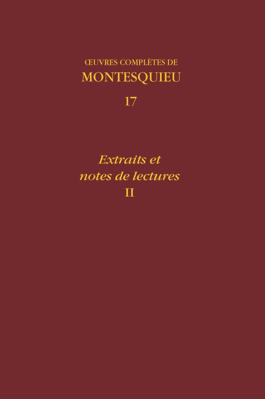 OEUVRES COMPLETES. 17 - EXTRAITS ET NOTES DE LECTURES, II