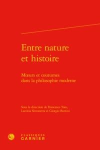 ENTRE NATURE ET HISTOIRE - MOEURS ET COUTUMES DANS LA PHILOSOPHIE MODERNE