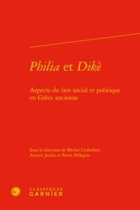 PHILIA ET DIKE - ASPECTS DU LIEN SOCIAL ET POLITIQUE EN GRECE ANCIENNE