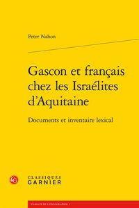 GASCON ET FRANCAIS CHEZ LES ISRAELITES D'AQUITAINE - DOCUMENTS ET INVENTAIRE LEX - DOCUMENTS ET INVE