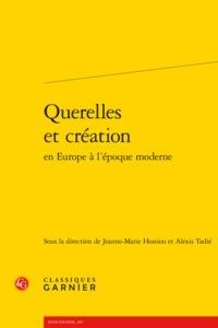 QUERELLES ET CREATION EN EUROPE A L'EPOQUE MODERNE