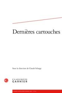 CAHIERS ALEXANDRE DUMAS. 2017, N  44 - DERNIERES CARTOUCHES