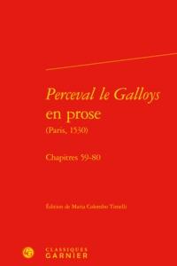 PERCEVAL LE GALLOYS EN PROSE (PARIS, 1530) - CHAPITRES 59-80