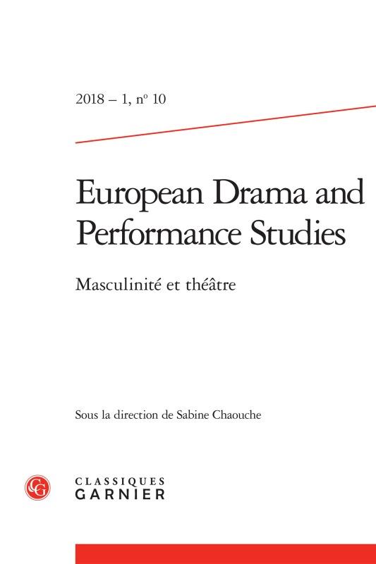 EUROPEAN DRAMA AND PERFORMANCE STUDIES 2018 - 1, N  10 - MASCULINITE ET THEATRE