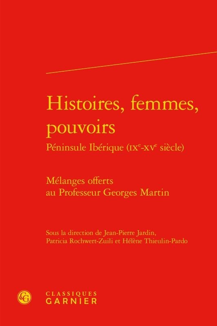 HISTOIRES, FEMMES, POUVOIRS PENINSULE IBERIQUE (IXE-XVE SIECLE) - MELANGES OFFER - MELANGES OFFERTS