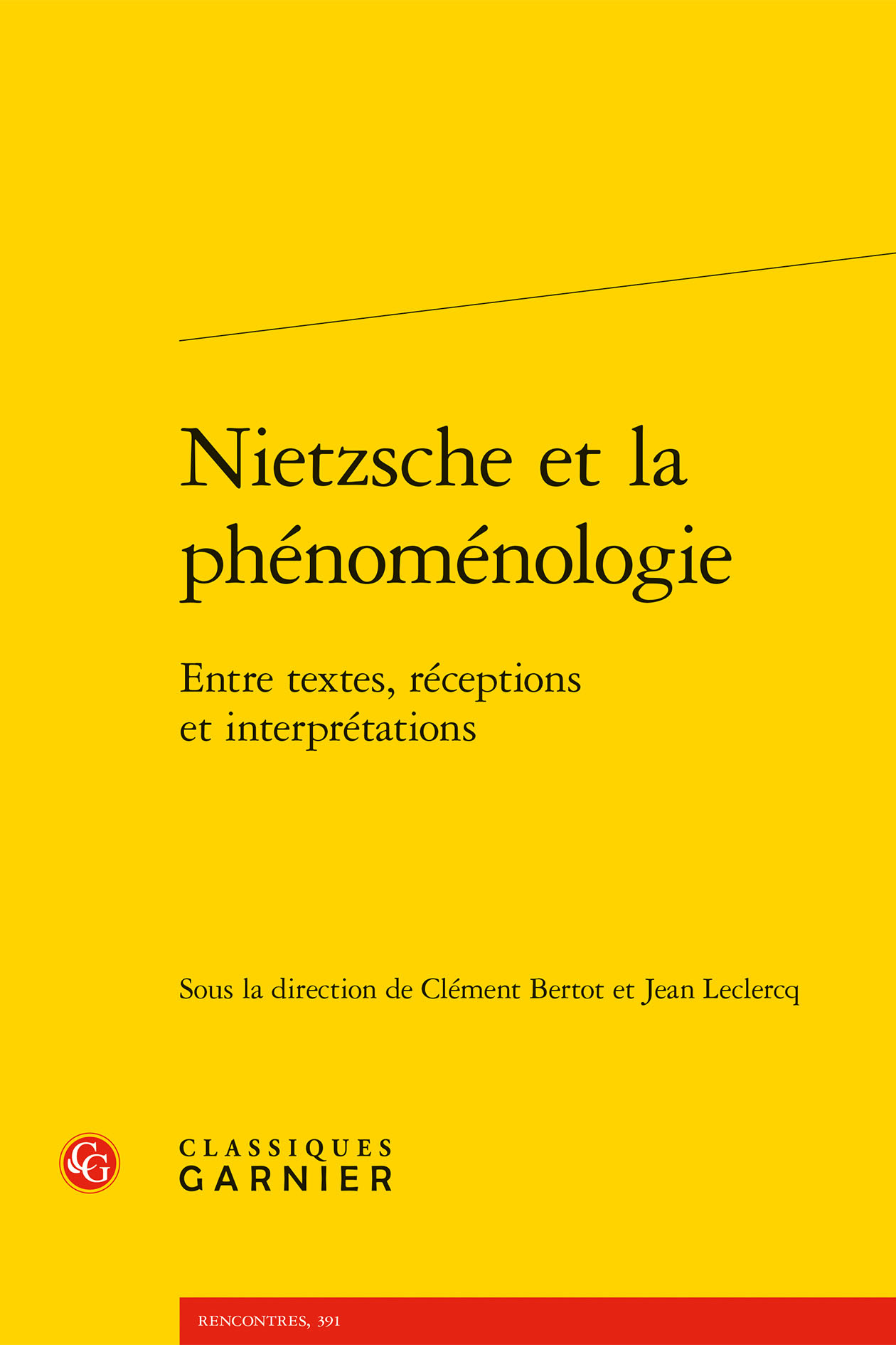 NIETZSCHE ET LA PHENOMENOLOGIE - ENTRE TEXTES, RECEPTIONS ET INTERPRETATIONS