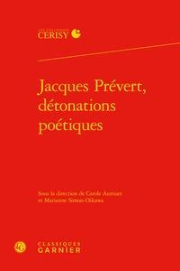 JACQUES PREVERT, DETONATIONS POETIQUES