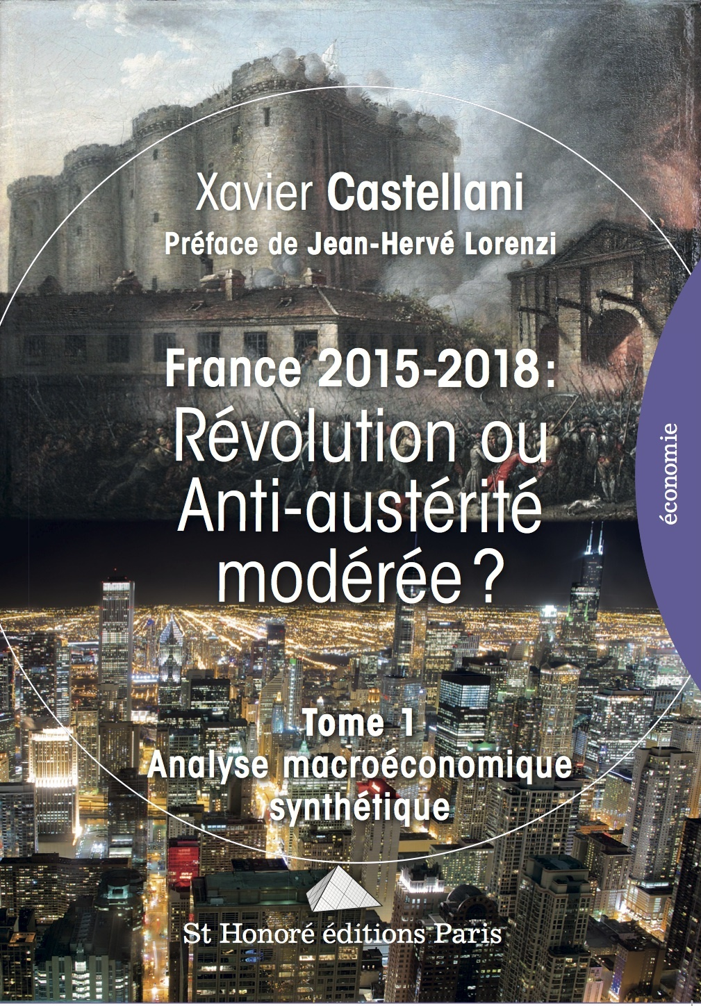 FRANCE 2015 - 2018 : REVOLUTION OU ANTI-AUSTERITE MODEREE ? TOME 1