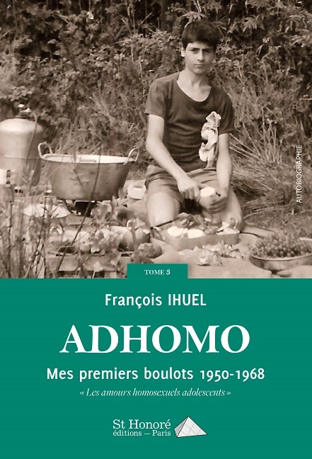 AD'HOMO TOME 3 - MES PREMIERS BOULOTS - 1950 / 1968