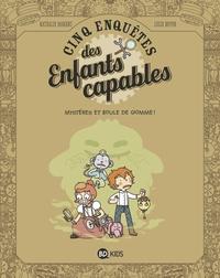 LES ENQUETES DES ENFANTS CAPABLES, TOME 04 - MYSTERES ET BOULE DE GOMME!