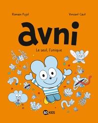 AVNI, TOME 05 - AVNI 5 - LE SEUL, L'UNIQUE