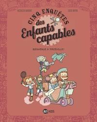 LES ENQUETES DES ENFANTS CAPABLES, TOME 05 - BIENVENUE A TORTEVILLE!