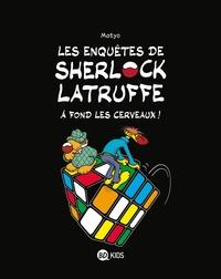 LES ENQUETES DE SHERLOCK LATRUFFE, TOME 04 - SHERLOCK LATRUFFE 4