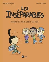 LES INSEPARABLES, TOME 03 - JULIETTE EST FIERE D'ETRE UNE FILLE