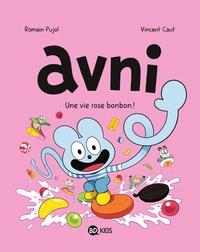 AVNI, TOME 06 - LA VIE ROSE BONBON