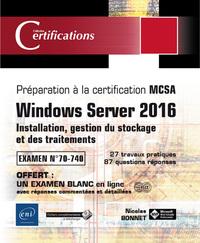 WINDOWS SERVER 2016 - INSTALLATION, GESTION DU STOCKAGE ET DES TRAITEMENTS - PREPARATION A LA CERTIF