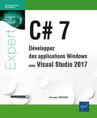 C# 7 - DEVELOPPEZ DES APPLICATIONS WINDOWS AVEC VISUAL STUDIO 2017