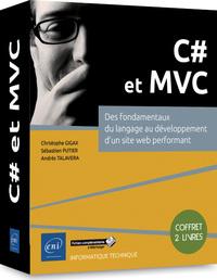 C# ET MVC - COFFRET DE 2 LIVRES : DES FONDAMENTAUX DU LANGAGE AU DEVELOPPEMENT D'UN SITE WEB PERFORM