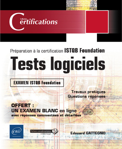 TESTS LOGICIELS - PREPARATION A LA CERTIFICATION ISTQB FOUNDATION
