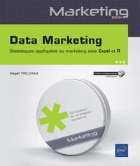 DATA MARKETING - STATISTIQUES APPLIQUEES AU MARKETING AVEC EXCEL ET R
