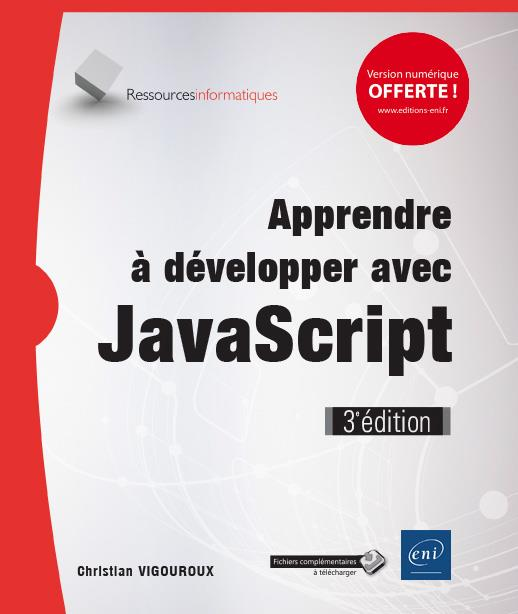 APPRENDRE A DEVELOPPER AVEC JAVASCRIPT (3E EDITION)