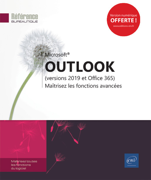 OUTLOOK : VERSIONS 2019 ET OFFICE 365, MAITRISEZ LES FONCTIONS AVANCEES