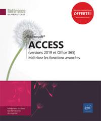 ACCESS (VERSIONS 2019 ET OFFICE 365) - MAITRISEZ LES FONCTIONS AVANCEES