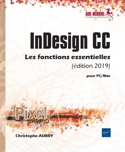 INDESIGN CC POUR PC/MAC (EDITION 2019) - LES FONCTIONS ESSENTIELLES