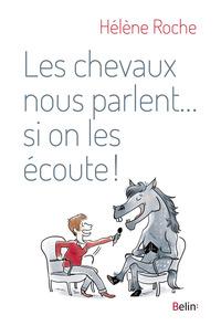 LES CHEVAUX NOUS PARLENT ......SI ON LES ECOUTE!