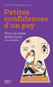 PETITES CONFIDENCES D'UN PSY - TOUT CA RESTE ENTRE NOUS (OU PRESQUE...)