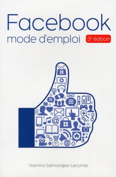FACEBOOK MODE D'EMPLOI 3ED