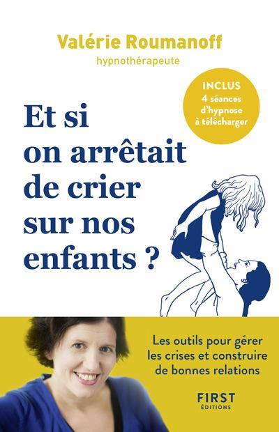 ET SI ON ARRETAIT DE CRIER SUR NOS ENFANTS ?