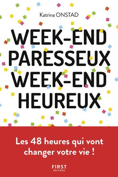 WEEK-END PARESSEUX, WEEK-END HEUREUX - REAPPRENDRE A NE (VRAIMENT) RIEN FAIRE POUR SE RECONNECTER A