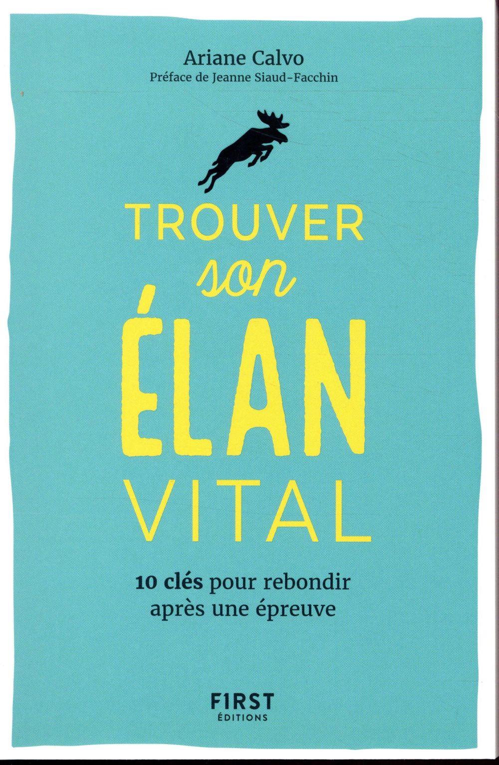 TROUVER SON ELAN VITAL - 10 CLES POUR REBONDIR APRES UNE EPREUVRE