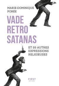 VADE RETRO SATANAS ET 99 AUTRES EXPRESSIONS RELIGIEUSES