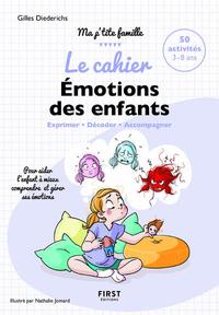 LE CAHIER EMOTIONS DES ENFANTS - EXPRIMER DECODER ACCOMPAGNER