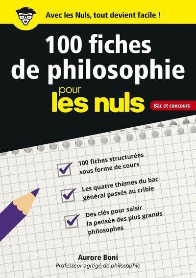 100 FICHES DE PHILOSOPHIE POUR LES NULS BAC ET CONCOURS
