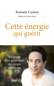 CETTE ENERGIE QUI GUERIT