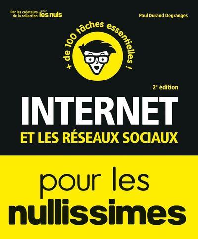 INTERNET ET LES RESEAUX SOCIAUX POUR LES NULLISSIMES, 2E