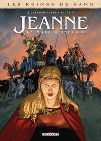 REINES DE SANG - JEANNE, LA MALE REINE 02 - T2
