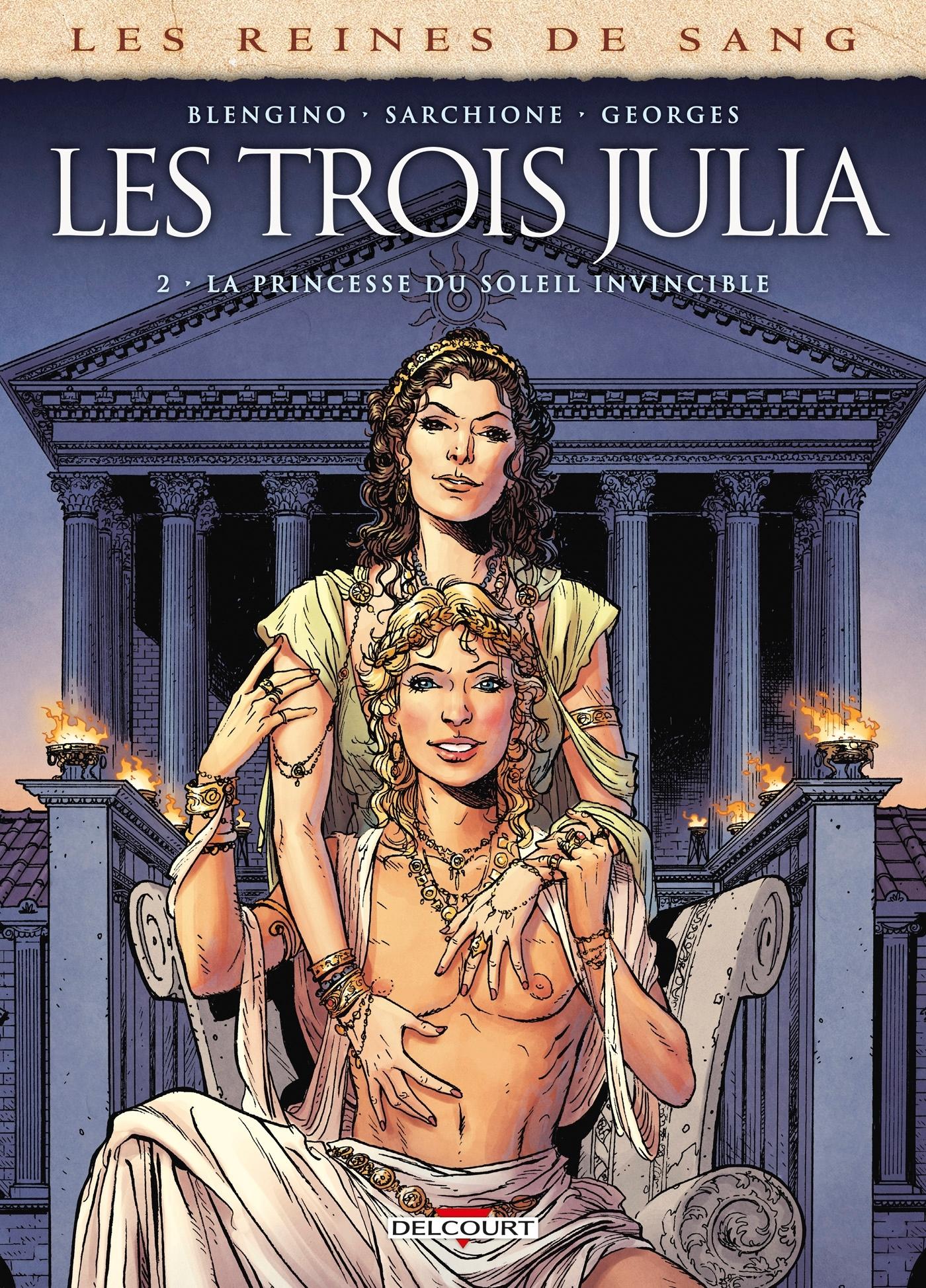 LES REINES DE SANG - LES TROIS JULIA T02 - LA PRINCESSE DU SOLEIL INVINCIBLE