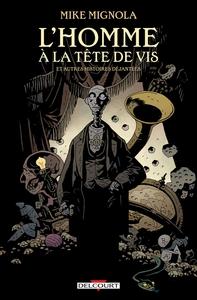 HOMME A LA TETE DE VIS & AUTRES HISTOIRES DEJANTEES - NOUVELLE EDITION (NED)
