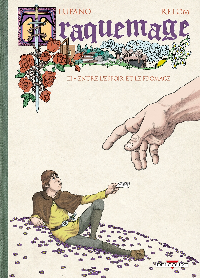 TRAQUEMAGE 03. ENTRE L'ESPOIR ET LE FROMAGE - T3