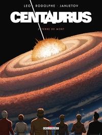 CENTAURUS - T05 - CENTAURUS 05 - TERRE DE MORT