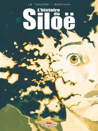 L'HISTOIRE DE SILOE - INTEGRALE